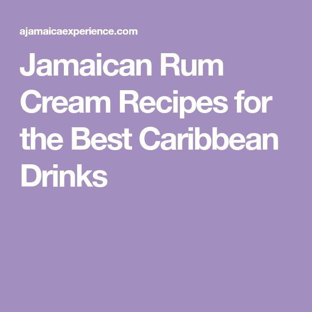 Jamaican Rum Cream Recipes for the Best Caribbean Drinks