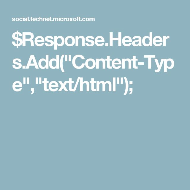 "$Response.Headers.Add(""Content-Type"",""text/html"");"