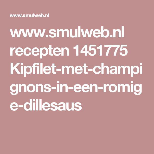 www.smulweb.nl recepten 1451775 Kipfilet-met-champignons-in-een-romige-dillesaus