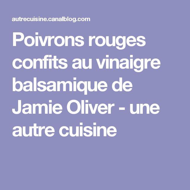 Poivrons rouges confits au vinaigre balsamique de Jamie Oliver - une autre cuisine
