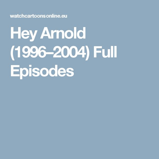 Hey Arnold (1996–2004) Full Episodes