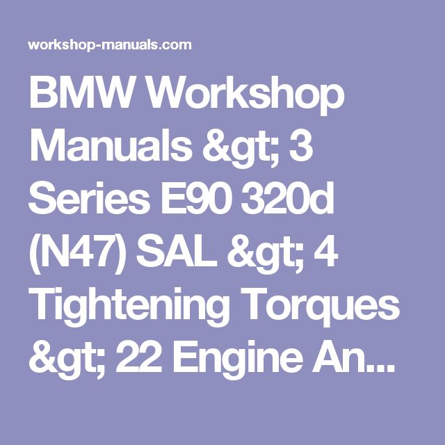 BMW Workshop Manuals > 3 Series E90 320d (N47) SAL > 4 Tightening Torques > 22  Engine And Gearbox Suspension > 11  Engine Suspension > 1 AZD  Engine Suspension