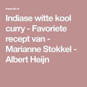 Indiase witte kool curry - Favoriete recept van - Marianne Stokkel - Albert Heijn