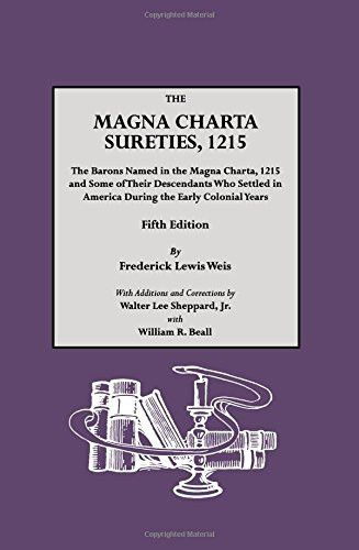 The Magna Charta Sureties, 1215: The Barons Named in the Magna Charta, 1215, and Some of Their Descendants Who Settled in America During the
