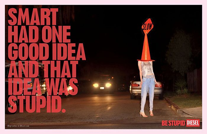 [entertain]  Diesel: Be Stupid Advertising Campaign | Creative Ad Awards