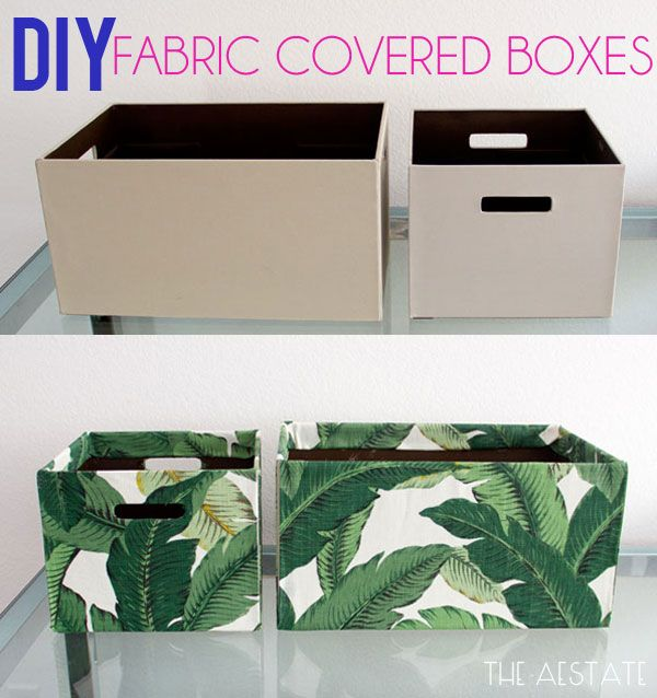 DIY: Fabric covered boxes theaestate.com-- could do this with old cardboard moving boxes if you lined the inside too!