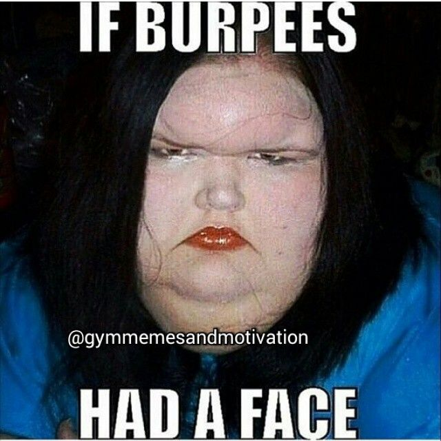 who hates burpees  #gymmemes
