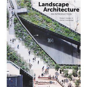 """""""Landscape Architecture"""" Robert Holden, Jamie Liversedge"""