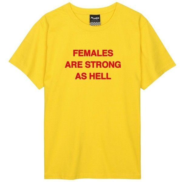 FEMALES ARE STRONG AS HELL WAY OVERSIZED TEE ($17) ❤ liked on Polyvore featuring tops, t-shirts, oversized tees, yellow top, yellow tee, oversized tops and over sized t shirt