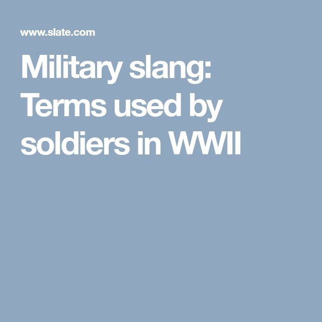 Military slang: Terms used by soldiers in WWII