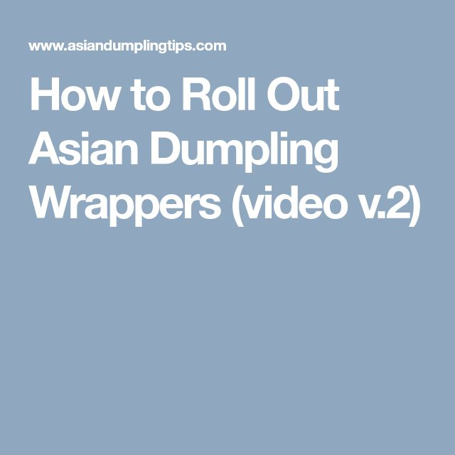 How to Roll Out Asian Dumpling Wrappers (video v.2)