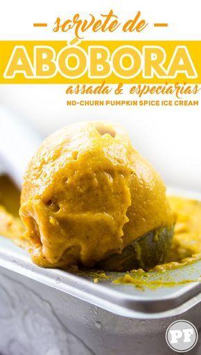 Sorvete de Abóbora Assada e Especiarias (Pumpkin Spice Ice Cream) PratoFundo.com
