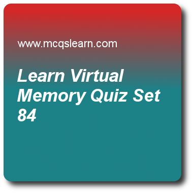 Learn Virtual Memory Quizzes:    computer architecture Quiz 84 Questions and Answers - Practice computer architecture and organization MCQsquestions and answers to learn learn virtual memory quiz with answers. Practice MCQs to test learning on learn virtual memory, ilp approaches and memory system, physical infrastructure and costs, network topologies, graphics processing units quizzes. Online learn virtual memory worksheets has study guide as program of copying address of pte into temp..
