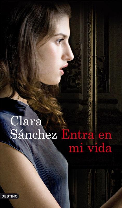 """Entra en mi vida, de Clara Sanchez → """"Conocí a Clara Sánchez por su """"Presentimientos"""". Fue de esas novelas que me encontré de casualidad ya que no conocía a la autora. La historia me parecía curiosa, y necesitaba un poco de aire fresco entre tanta recomendación de éxitos de ventas sin precedentes. Un acierto, aunque la forma de redacción era un poco engorrosa..."""" Lee la reseña completa en http://www.librosyliteratura.es/entra-en-mi-vida.html por Sergio Sancor"""
