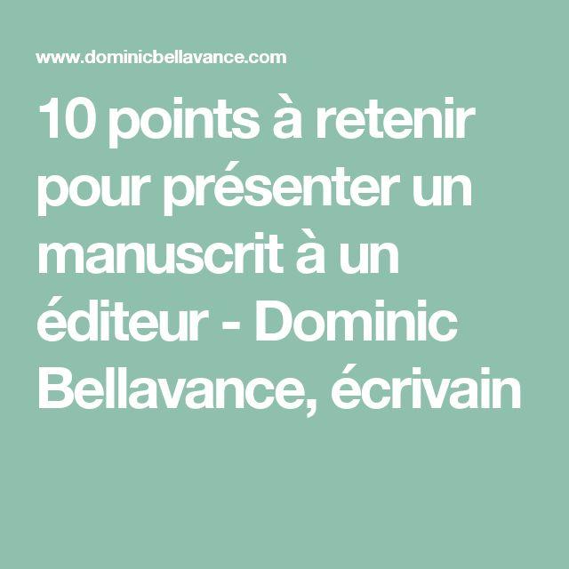 10 points à retenir pour présenter un manuscrit à un éditeur - Dominic Bellavance, écrivain