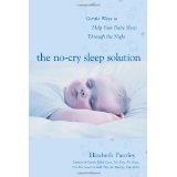 The No-Cry Sleep Solution: Gentle Ways to Help Your Baby Sleep Through the Night: Foreword by William Sears, M.D. (Pantley) (Paperback)By Elizabeth Pantley