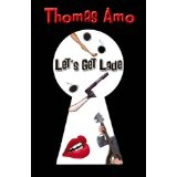 Let's Get Lade (Kindle Edition)By Thomas Amo