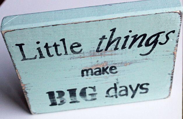 Wanddeko - Holzschild :little things make big days - ein Designerstück von Linda-Thom-Lillis-Handcraft bei DaWanda