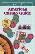 A Complete Casino Coupon Publication, includes Las Vegas Coupons | American Casino Guide - 2015 Edition