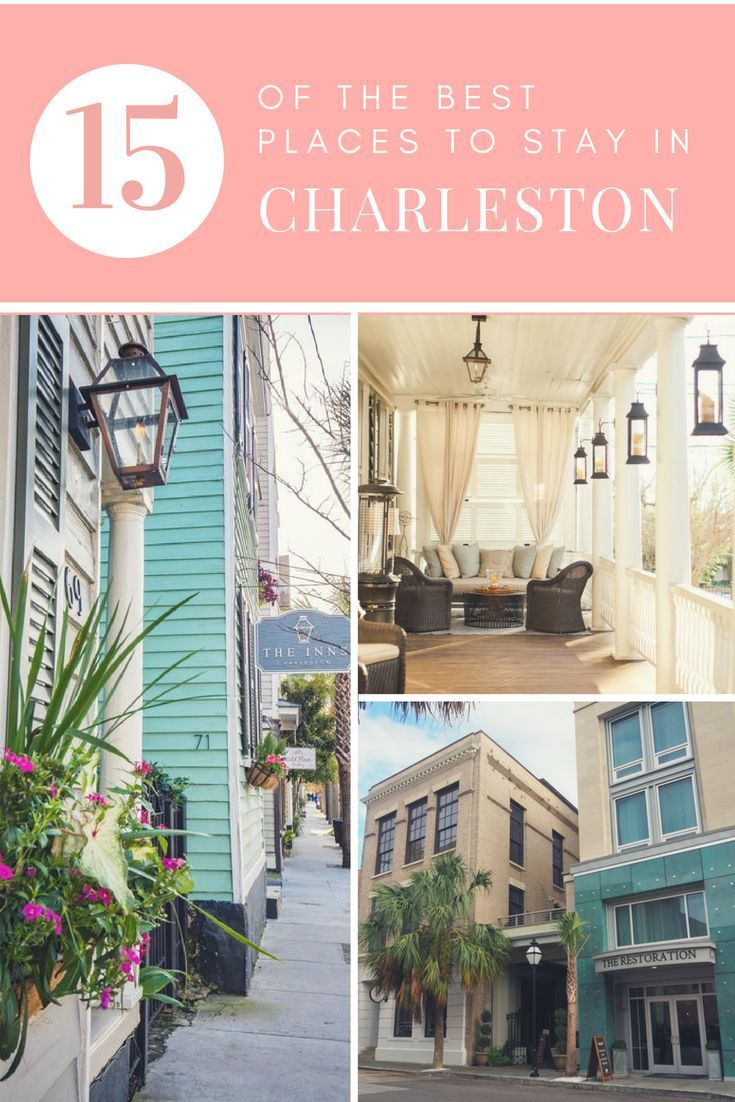 The 16 Best Places To Stay In Charleston South Carolina