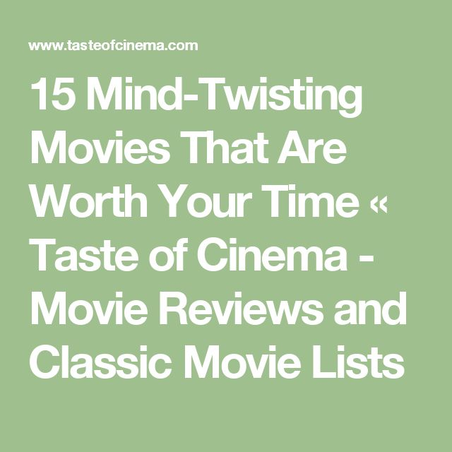15 Mind-Twisting Movies That Are Worth Your Time «  Taste of Cinema - Movie Reviews and Classic Movie Lists