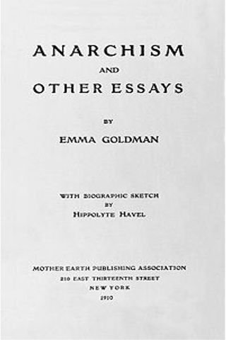 anarchism anbd other essays -emma goldman (anarchism and other essays, p 59) if the collective is  weakened and the individual strengthened by the fact that i have the power of  cheap.