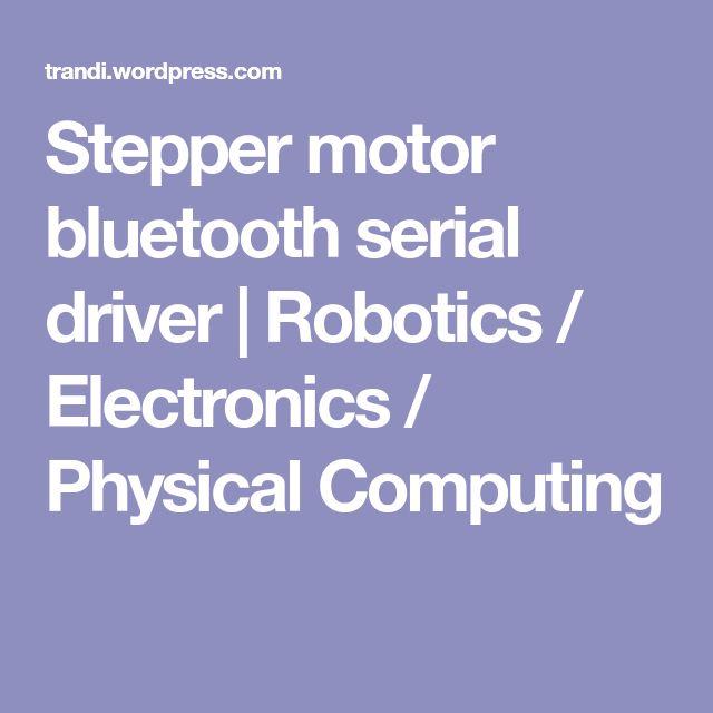 Stepper motor bluetooth serial driver | Robotics / Electronics / Physical Computing