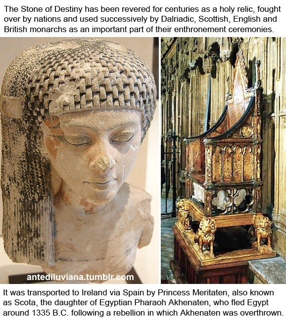 """The story of how Scotland got it's name is an interesting one. Meritaten, nicknamed Scotia, was an ancient Egyptian queen of the eighteenth dynasty (14th century BC), and the first of six daughters born to Pharaoh Akhenaten and his Great Royal Wife, Nefertiti. Her name means """"She who is beloved of Aten""""; Aten being the sun-god her father worshipped. Scotia settled in what is now Scotland, after the Hyksos were expelled from Egypt. -Robert Sepehr Copyright © 2012 Antediluviana. A"""