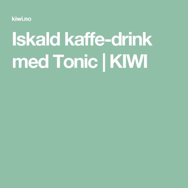 Iskald kaffe-drink med Tonic   KIWI