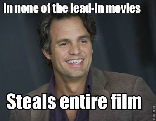 Mark Ruffalo was fantastic! I would love it if they re-did Hulk movies with him as Banner. PLEEEEEEAAAAASSSEEEE