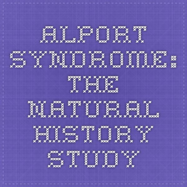 Alport Syndrome: The Natural History Study A worldwide study is underway to better understand how the disease progresses. Find a study site near you!