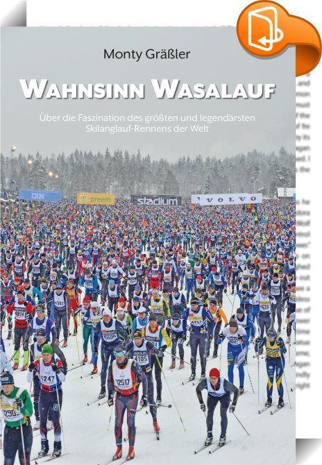 """Wahnsinn Wasalauf    ::  Es sind spektakuläre Bilder, die jeden ersten Sonntag im März von Mittelschweden aus um den Erdball gehen. Mit fast 16.000 Teilnehmern ist der 90 Kilometer lange Wasalauf von Sälen nach Mora der größte und älteste Skilanglauf-Wettkampf der Welt. Er gilt als ein Muss für jeden ambitionierten Langläufer. Das erklärt auch, warum der """"Vasaloppet"""" auf dem Weg zum 100. Jubiläum nichts an Anziehungskraft eingebüßt hat. Im Gegenteil: Die Startplätze für 2016 und 2017 w..."""