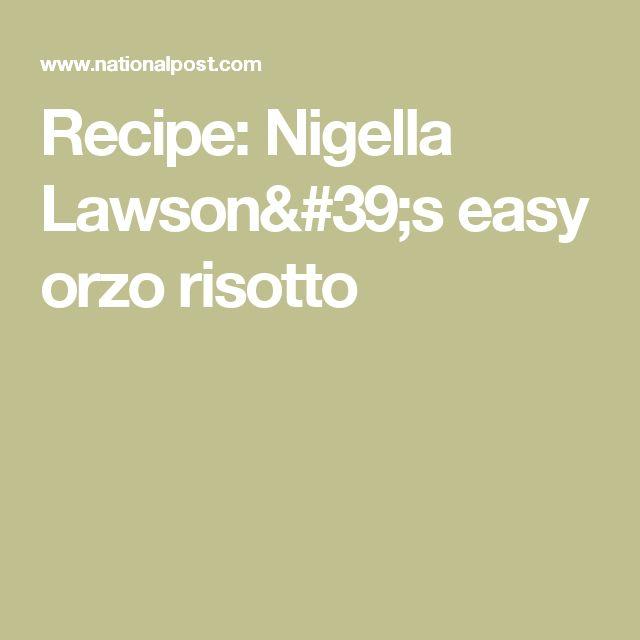Recipe: Nigella Lawson's easy orzo risotto