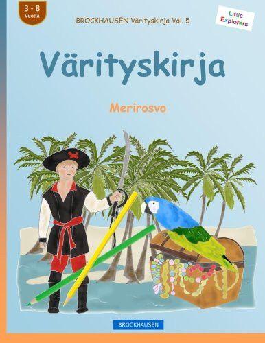 BROCKHAUSEN Värityskirja Vol. 5 - Värityskirja: Merirosvo (Little Explorers) (Volume 5) (Finnish Edi