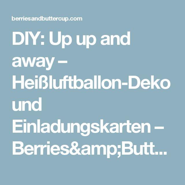 DIY: Up up and away – Heißluftballon-Deko und Einladungskarten – Berries&Buttercup