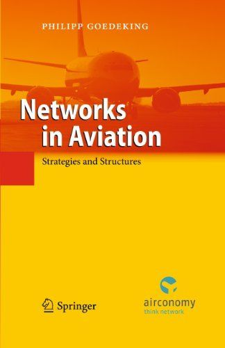 Networks in Aviation: Strategies and Structures by Philipp Goedeking. $75.41. Publisher: Springer; 2010 edition (October 26, 2010). 162 pages. Author: Philipp Goedeking