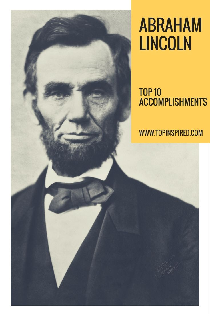 17 best ideas about abraham lincoln accomplishments 17 best ideas about abraham lincoln accomplishments abraham lincoln abraham lincoln pictures and american history