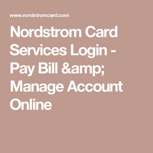 Nordstrom Card Services Login - Pay Bill & Manage Account Online