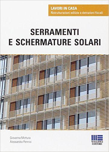 Serramenti e schermature solari: Alessandra Pennisi Giovanna Mottura: 9788891600929: Amazon.com: Books