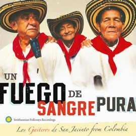 Un Fuego de Sangre Pura: Los Gaiteros de San Jacinto from Colombia - With Un Fuego de Sangre Pura (A Fire of Pure Blood), the roots of the cumbia thrive in the music of Los Gaiteros de San Jacinto from Colombia's violence-torn Caribbean hinterlands. The sounds of long-tubed gaita flutes, unique drums, and maraca stoke the fire of the cumbia and of other regional dances—the fast-paced puya and porro, the cadential gaita corrida, and the bullerengue.