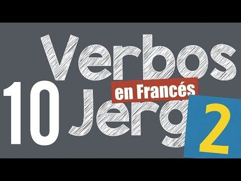 10 verbos Jerga en Francés - YouTube