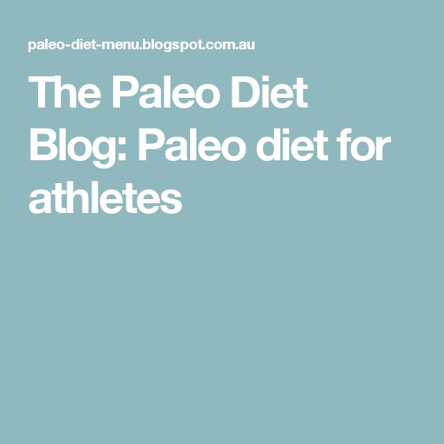 The Paleo Diet Blog: Paleo diet for athletes