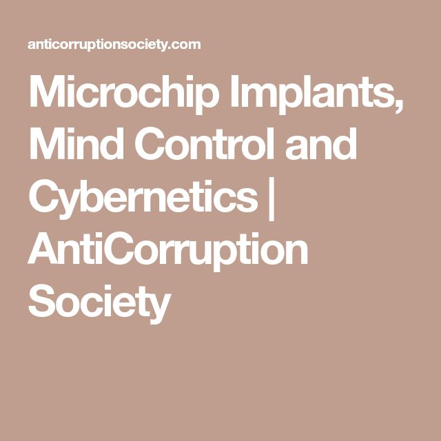 Microchip Implants, Mind Control and Cybernetics | AntiCorruption Society