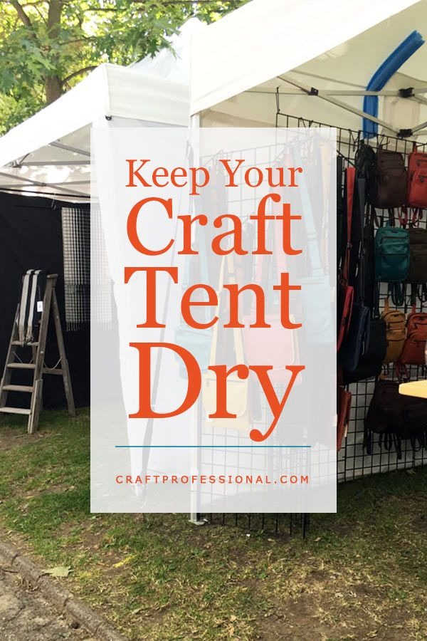 How to prep your craft tent to stay dry at a rainy craft show http://www.craftprofessional.com/portable-canopy.html