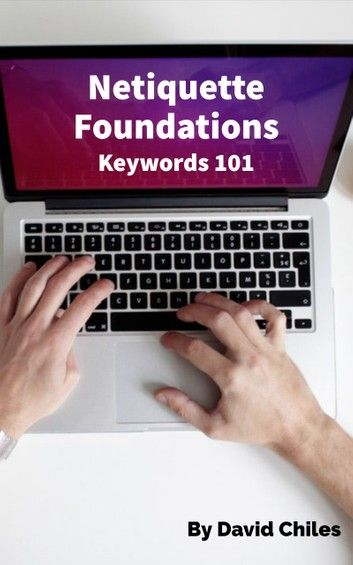 Netiquette Foundations Keywords 101 eBook von David Chiles