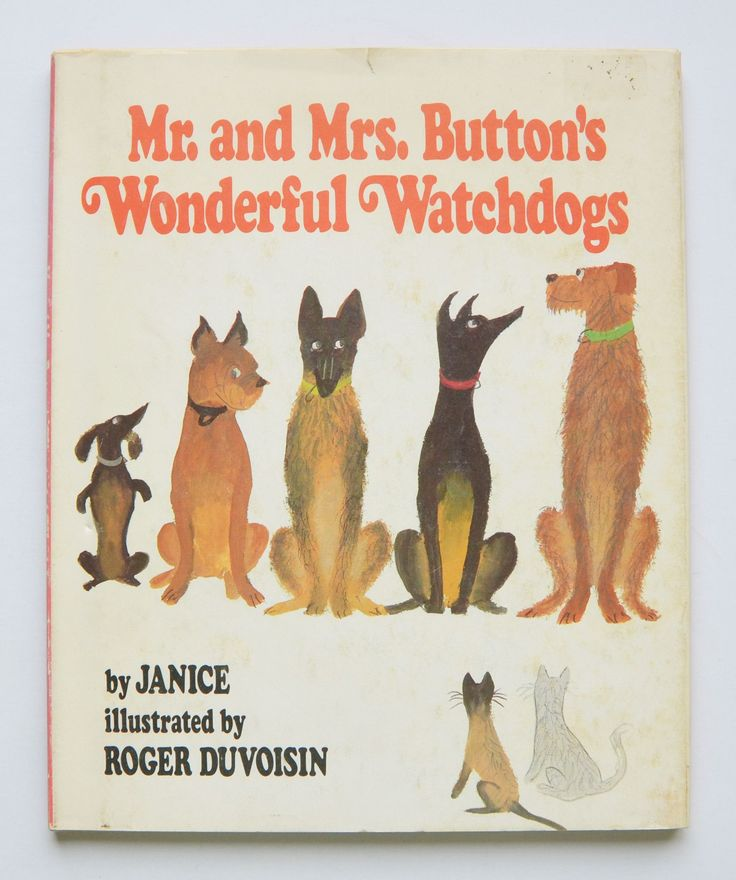 Mr. and Mrs. Button's wonderful watchdogs by Janice ; illustrated by Roger Duvoisin.