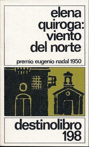 "1950: ""Viento del norte"" de Elena Quiroga. http://kmelot.biblioteca.udc.es/search~S10*gag/?searchtype=t&searcharg=Viento+del+Norte&searchscope=10&sortdropdown=-&SORT=D&extended=0&SUBMIT=Busca&searchlimits=&searchorigarg=t%7B226%7Dultimas+horas"
