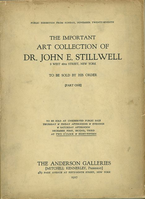 Title: The Important Art Collection of Dr. John E. Stillwell, part one  Author: Anderson Galleries  Publication: New York: Anderson Galleries  Publication Date:1927    Book Description:  Date of sale: Dec. 1-3, 1927. This copy same as John Ringling copy in Archives. Place of sale: New York, N.Y. FY10, Purchase, Jeffrey Eger, 2010     Call Number: N 5220.S8 S8 pt.1 1927