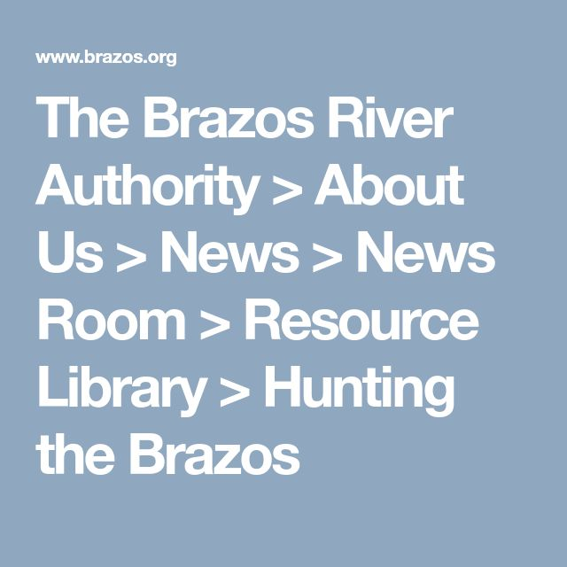 The Brazos River Authority > About Us > News > News Room > Resource Library > Hunting the Brazos
