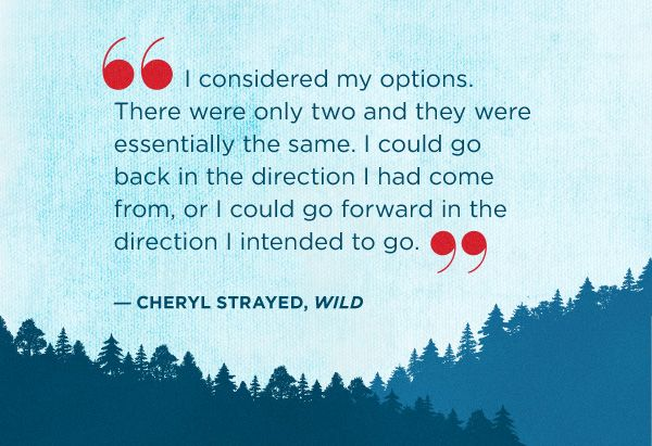 "A quote from ""Wild"" by Cheryl Strayed"